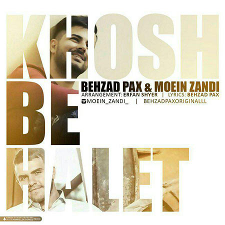 Behzad Pax And Moein Zandi – Khosh Behalet
