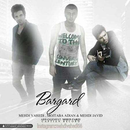 Mehdi Vahedi And Mojtaba Adian Ft Mehdi Javid – Bargard