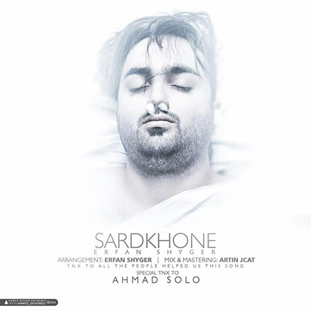 Ahmad Solo And Erfan Shyger – Sard Khone
