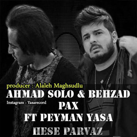 دانلود آهنگ جدید بهزاد پکس و پیمان یاسا و احمد سلو بنام حس پرواز