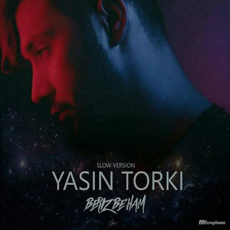 دانلود آهنگ جدید یاسین ترکی بنام بریز به هم (ورژن اسلو)