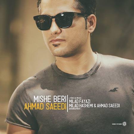 دانلود آهنگ جدید احمد سعیدی بنام میشه بری