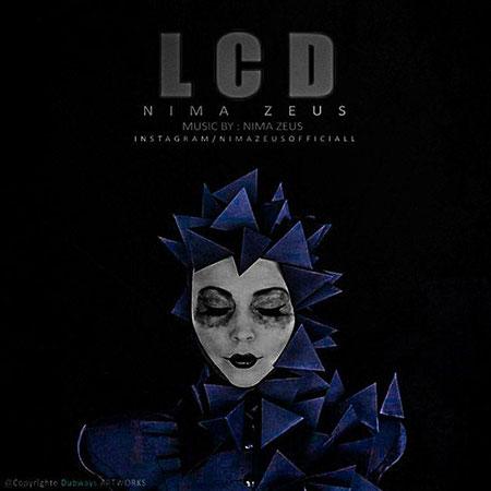 دانلود آهنگ جدید نیما زئوس بنام LCD