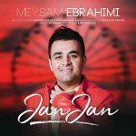 دانلود آهنگ میثم ابراهیمی بنام جان جان