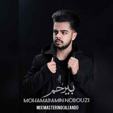 دانلود آهنگ جدید محمد امین نوروزی به نام بیرحم
